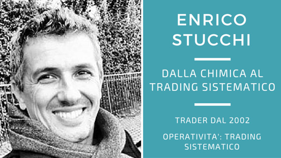 Enrico Stucchi, dalla chimica al trading sistematico