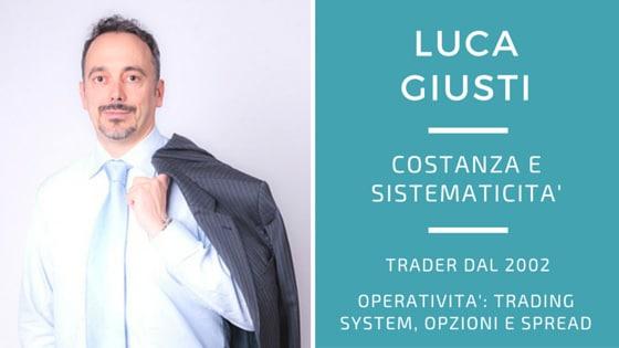 Luca Giusti, la costanza e lo sviluppo continuo di trading system