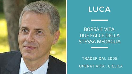 Luca (Mila), borsa e vita due facce della stessa medaglia