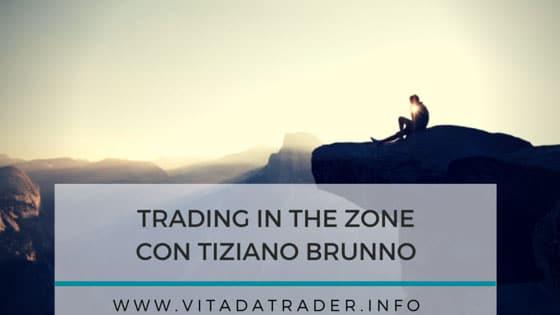 Trading in the zone: la recensione di Tiziano Brunno