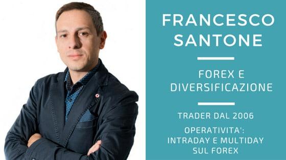 Francesco Santone, il forex e la diversificazione delle entrate