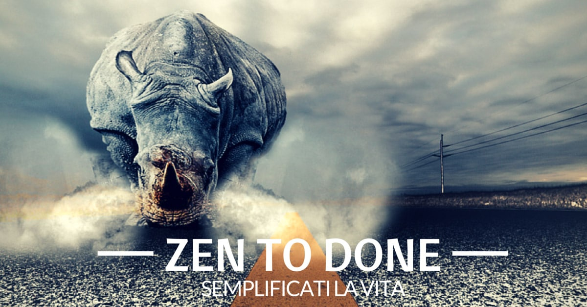 Zen to done: cambia abitudini e semplificati la vita