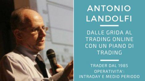 Antonio Landolfi, dalle grida al trading online con un piano di trading