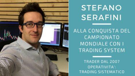 Stefano Serafini, alla conquista del campionato del mondo con i trading system