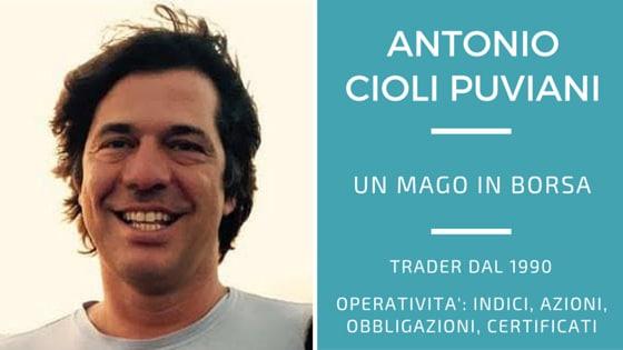 Antonio Cioli Puviani, un Mago in Borsa