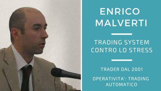 Trading system vincenti ed Enrico Malverti: una soluzione allo stress?