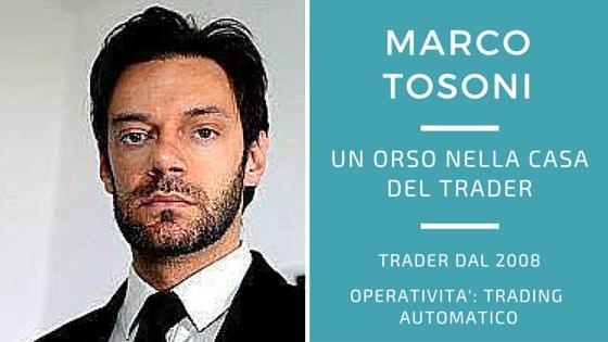 Marco Tosoni, un orso nella casa del trader