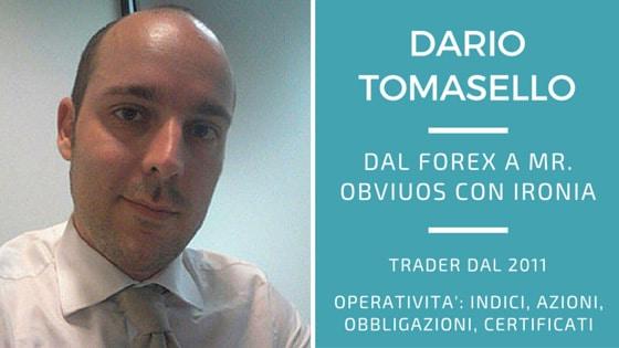 Dario Tomasello, dal Forex a Mr. Obvius con ironia