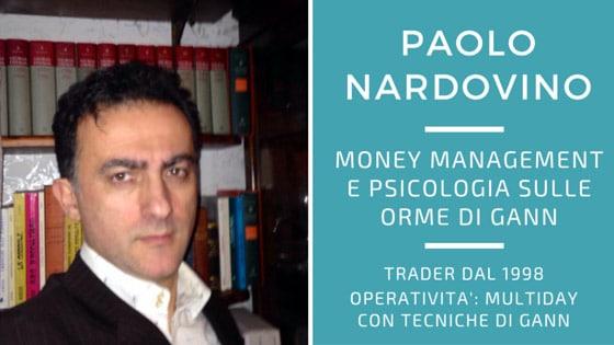 Paolo Nardovino, money management e psicologia sulle orme di Gann