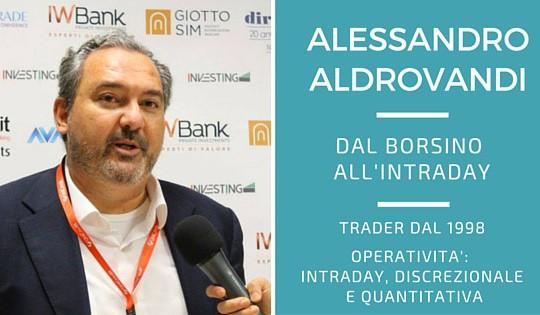 Alessandro Aldrovandi, dal borsino all'intraday