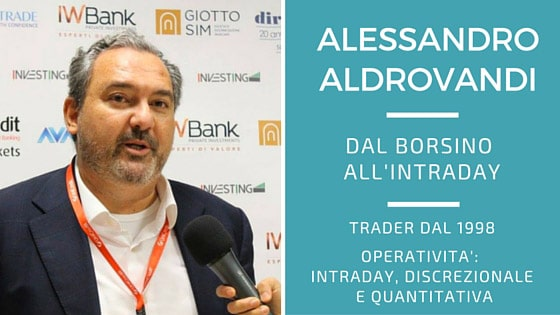Alessandro Aldrovandi, dal borsino all'intraday