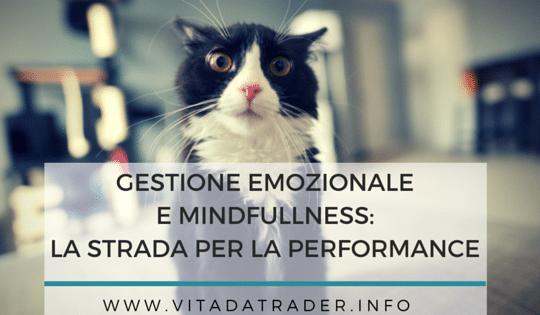 Equilibrio emozionale e mindfullness: le due componenti per il successo nel trading