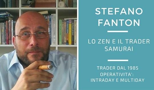 Stefano Fanton, lo zen e l'arte del trading