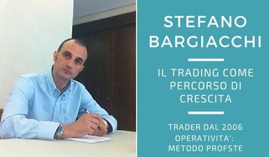 Stefano Bargiacchi, il trading come percorso di crescita
