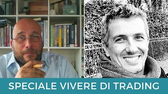 Vivere di trading episodio speciale con Stefano Fanton ed Enrico Stucchi