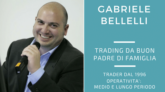 Gabriele Bellelli, trading da buon padre di famiglia