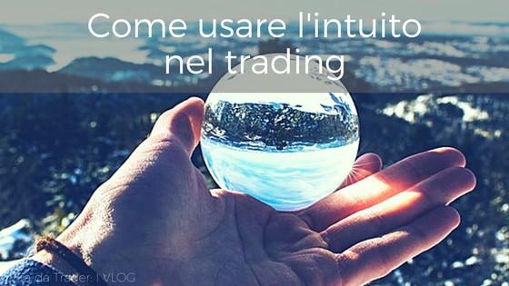 L'intuito nel trading: scopri come usarlo – Videotip di psicologia del trading